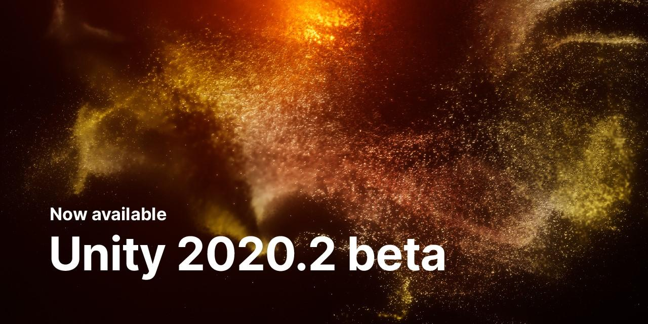 Background is the Unity gen art in Yellow/Orange with the words 'Now available Unity 2020.2.0 Beta' over the top of it.