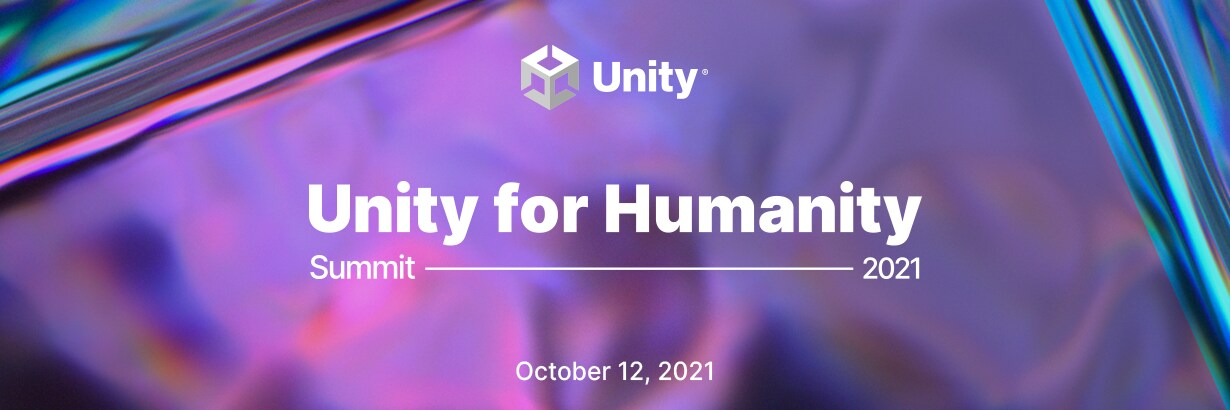 """Purple background with the Unity logo and the words, """"Unity for Humanity Summit 2021, October 12, 2021"""" overlaid in white."""